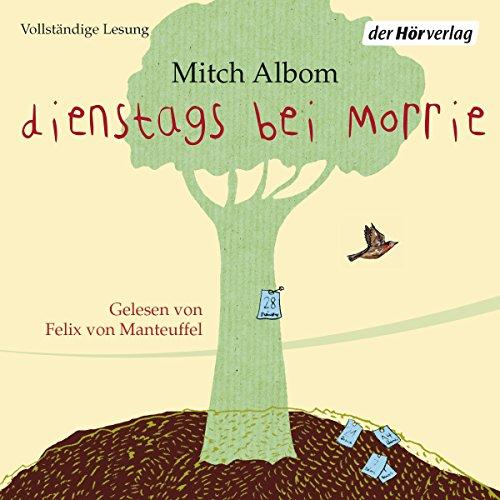 Dienstags bei Morrie: Die Lehre eines Lebens audiobook cover art