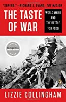 Taste of War: World War II and the Battle for Food by Lizzie Collingham(2013-07-30)