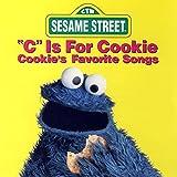 Sesame Street: 'C' Is For Cookie: Cookie's Favorite Songs