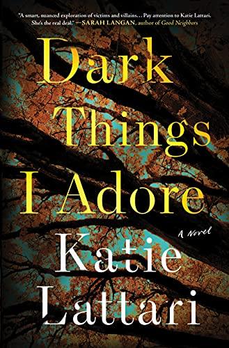 Image of Dark Things I Adore: A Novel