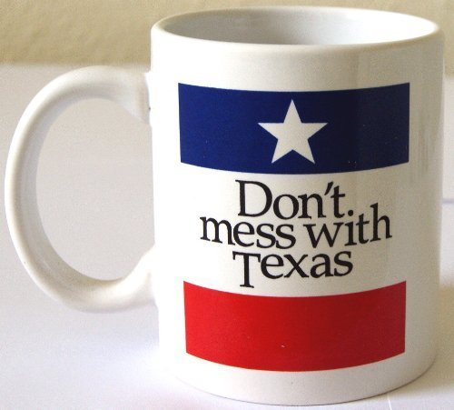 Don't Mess With Texas Coffee Mug by Aquiles Creations