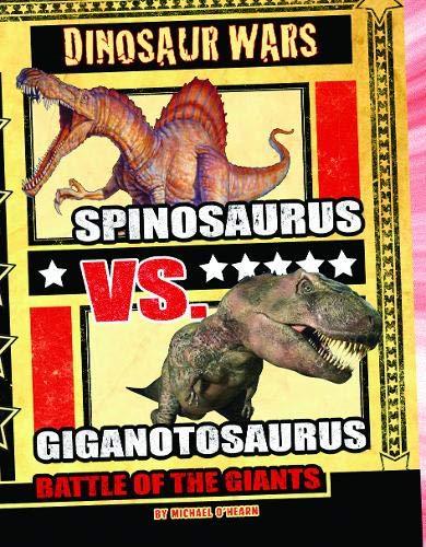 Spinosaurus vs. Giganotosaurus: Battle of the Giants