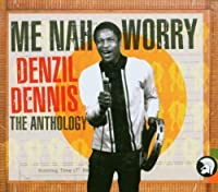 Me Nah Worry: Best of by Denzil Dennis (2003-11-25)