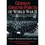 German Ground Forces of World War II: Complete Orders of Battle for Army Groups, Armies, Army Corps, and Other Commands of the Wehrmacht and Waffen SS, ... Orders of Battle Series) (English Edition)