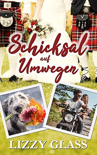 Schicksal auf Umwegen: Liebesroman (Scots Love 2)