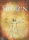 Geschichte der Medizin: Von den Anfängen der Heilkunst bis zu den Wundern der modernen Medizin