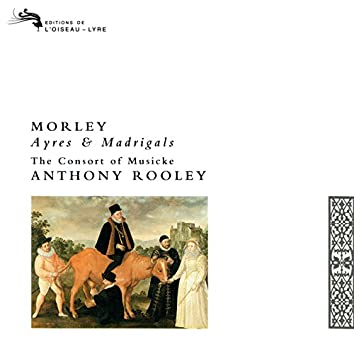 Morley: Ayres and Madrigals