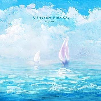 A dream blue sea
