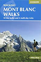 Cicerone Walking Mont Blanc Walks: 50 Day Walks and 4 Multi-day Treks (Cicerone Guides)