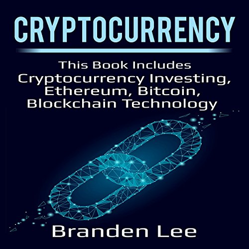 Cryptocurrency: This Book Includes Cryptocurrency Investing, Ethereum, Bitcoin, Blockchain Technology audiobook cover art