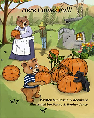 Here Comes Fall! by [Cassia T. Redimere, Penny Booher Jones]