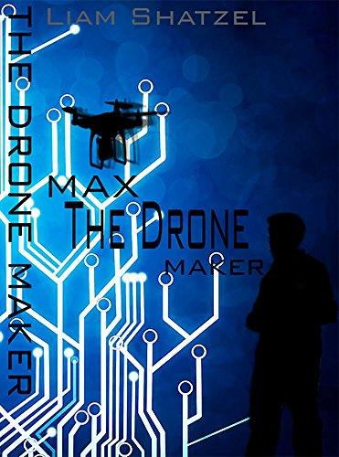 Max The Drone Maker (English Edition)