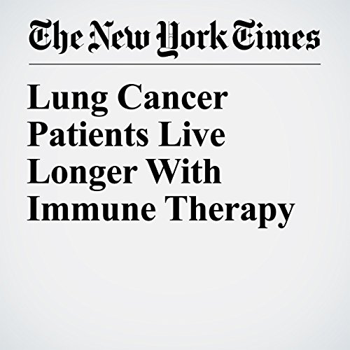 Lung Cancer Patients Live Longer With Immune Therapy audiobook cover art