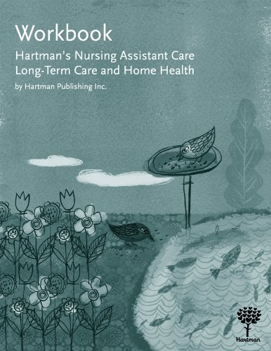 Workbook for Hartman's Nursing Assistant Care: Long-Term Care and Home Health