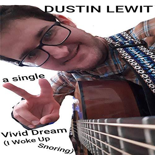 Vivid Dream (I Woke Up Snoring)