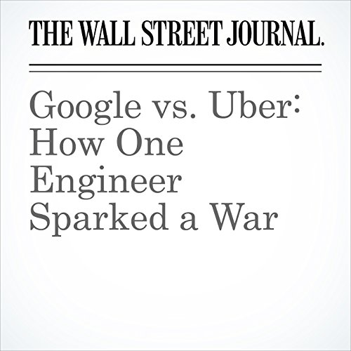Google vs. Uber: How One Engineer Sparked a War copertina