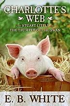 Charlotte's Web, Stuart Little, & the Trumpet of the Swan