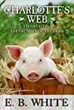 Charlotte's Web with Stuart Little and The Trumpet of the Swan
