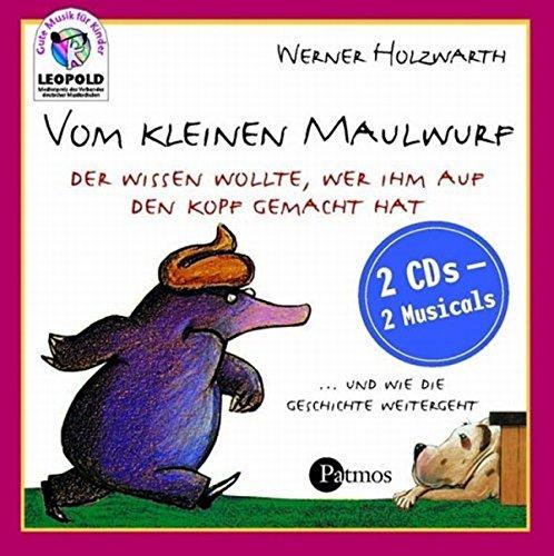 Vom kleinen Maulwurf, der wissen wollte, wer ihm auf den Kopf gemacht hat. 2 CDs (Patmos /Schwanni / Tonträger)