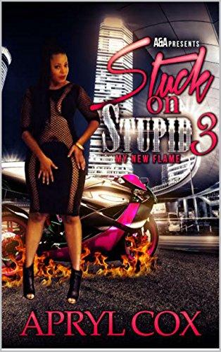 Stuck On Stupid 3: My New Flame