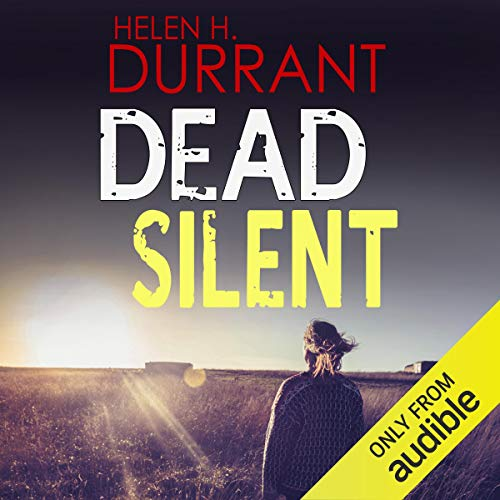 Dead Silent     Calladine and Bayliss, Book 2              By:                                                                                                                                 Helen H. Durrant                               Narrated by:                                                                                                                                 Jonathan Keeble                      Length: 5 hrs and 50 mins     112 ratings     Overall 4.5
