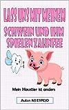 Lass uns mit meinem Schwein und ihm spielen Zahnfee: Mein Haustier ist anders (German Edition)