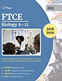 FTCE Biology 6-12 Teacher Certification Exam Study Guide 2018-2019: FTCE (002) Exam Prep and Practice Test Questions