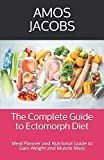 The Complete Guide to Ectomorph Diet: Meal Planner and Nutrional Guide to Gain Weight and Muscle Mass