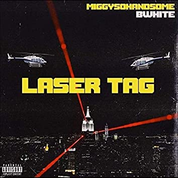 Laser Tag (feat. MiggySoHandsome)