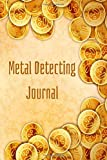 Metal Detecting Journal: Tresaure Hunting Log Book Notebook for Metal Detectorists & Treasure Hunters - Record Logbook to Keep Track of Their Finds - Treasure Hunting Gifts for Boys & Girls