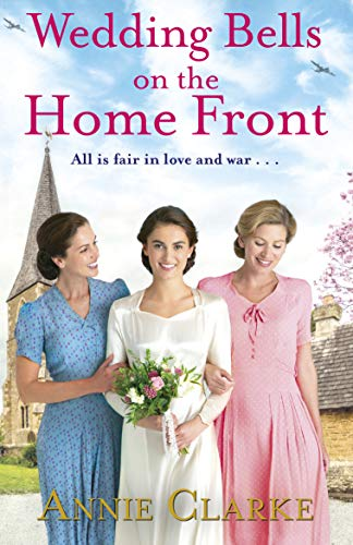 Wedding Bells on the Home Front: A heart-warming story of courage, community and love (Factory Girls)