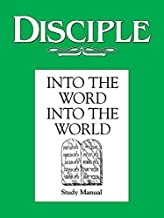 Disciple: Into the Word, Into the World - Study Manual