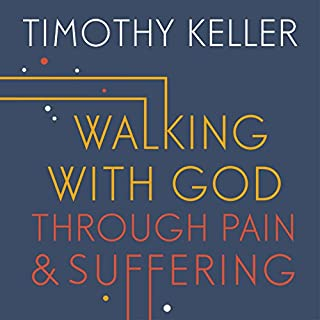 Walking with God Through Pain and Suffering                   By:                                                                                                                                 Timothy Keller                               Narrated by:                                                                                                                                 Lloyd James                      Length: 13 hrs and 9 mins     15 ratings     Overall 4.7