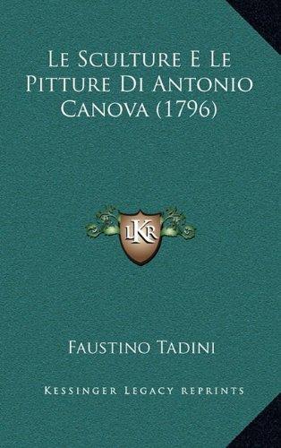 Le Sculture E Le Pitture Di Antonio Canova (1796)