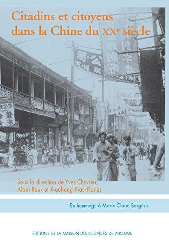 Citadins et citoyens dans la Chine du XXe siècle: Essais d'histoire sociale. En hommage à Marie-Claire Bergère (MSH HORS COLLEC) (French Edition)