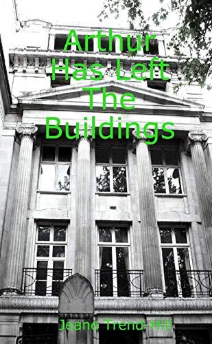 Arthur Has Left the Buildings (English Edition)