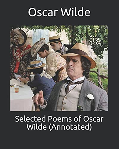 Selected Poems of Oscar Wilde (Annotated)
