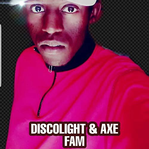 DISCOLIGHT & AXE FAM
