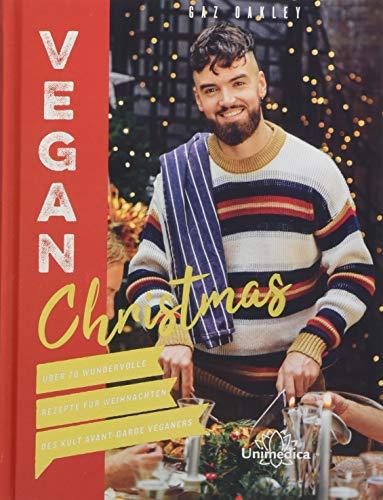 Vegan Christmas: Über 70 wundervolle Rezepte für Weihnachten des Kult Avant-Garde Veganers: ber 70 wundervolle Rezepte fr Weihnachten des Kult Avant-Garde Veganers