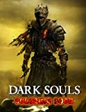 Dark Souls Coloring Book: Amazing gift for All Ages and Fans Dark Souls with High Quality Image.– 30+ GIANT Great Pages with Premium Quality Images.