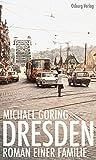 Dresden: Roman einer Familie
