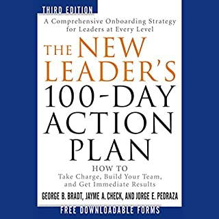 The New Leader's 100-Day Action Plan: How to Take Charge, Build Your Team, and Get Immediate Results cover art