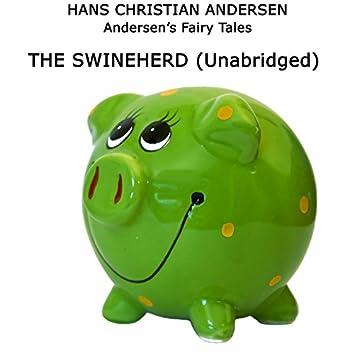 Andersen's Fairy Tales, The Swineherd, Unabridged Story, by Hans Christian Andersen