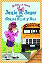 Junie B. Jones and the Stupid Smelly Bus [JBJ #01 JBJ & THE STUPID SMELL]
