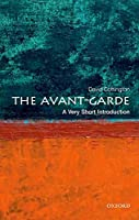 The Avant-Garde: A Very Short Introduction (Very Short Introductions)
