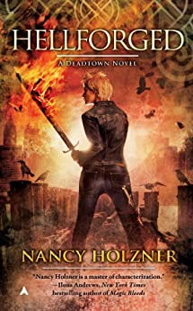 Hellforged (A Deadtown Novel Book 2) by [Nancy Holzner]