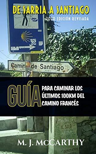De Sarria a Santiago: Una Guía para Caminar los Últimos 100km del Camino Francés: 3 (MM3 Camino Guides)