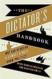 Dictator's Handbook by Bruce Bueno de Mesquita (16-Aug-2012) Paperback