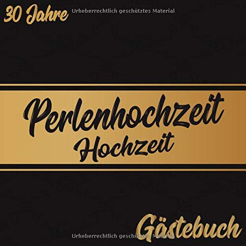 Perlenhochzeit Gästebuch 30 Jahre: Perlen Hochzeit 30 Jahre Gästebuch zum Hochzeitstag nach 30...