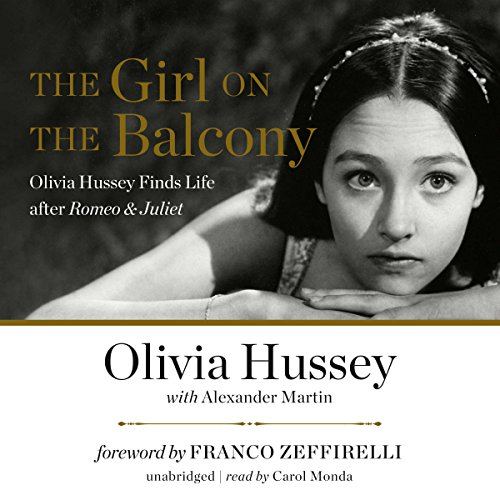 The Girl on the Balcony                   By:                                                                                                                                 Olivia Hussey,                                                                                        Alexander Martin,                                                                                        Franco Zeffirelli - foreword                               Narrated by:                                                                                                                                 Carol Monda                      Length: 9 hrs and 51 mins     3 ratings     Overall 3.3